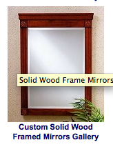 Custom Solid Wood Framed Mirror Gallery